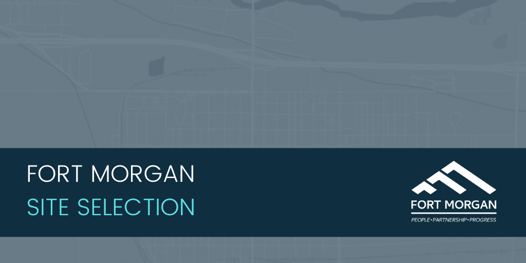 City of Fort Morgan Site Selection